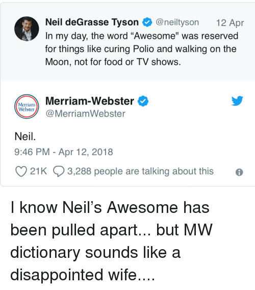 Neil deGrasse Tyson@neiltyson 12 Apr in My Day the Word Awesome Was