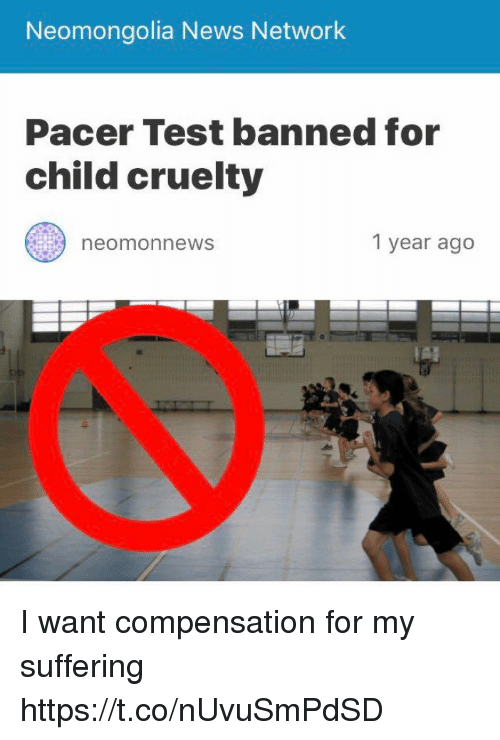 News, Pacer, and Test: Neomongolia News Network  Pacer Test banned for  child cruelty  1 year ago  neomonnews I want compensation for my suffering https://t.co/nUvuSmPdSD