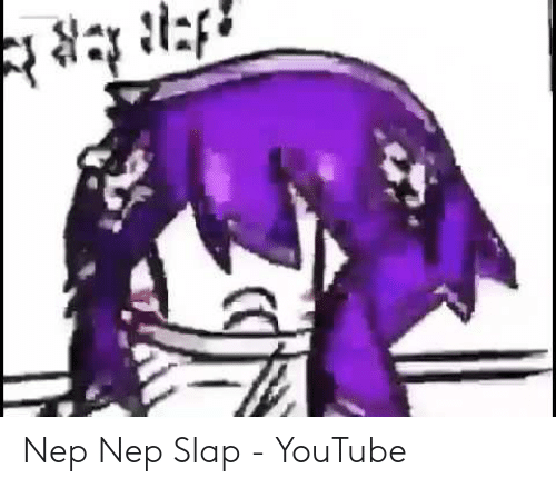 Nep Nep Slap Youtube Youtubecom Meme On Meme - nep nep nep song roblox id