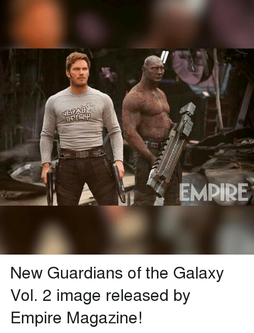 Empire, Memes, and Guardians of the Galaxy: NERAB  EMPIRE New Guardians of the Galaxy Vol. 2 image released by Empire Magazine!