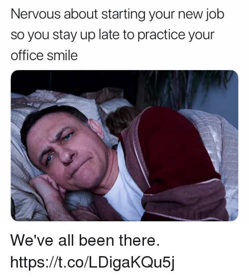 Nervous About Starting Your New Job So You Stay Up Late To Practice