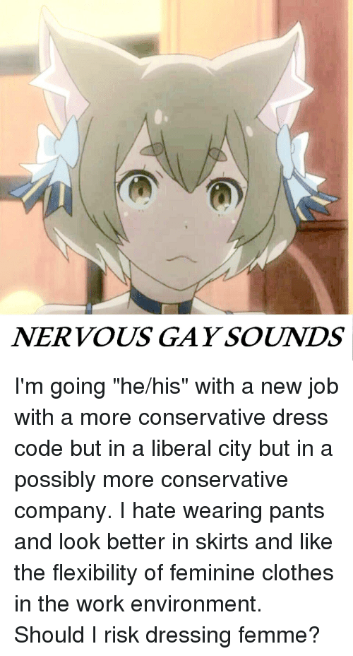 Clothes, Work, and Dress: NERVOUS GAY SOUNDS