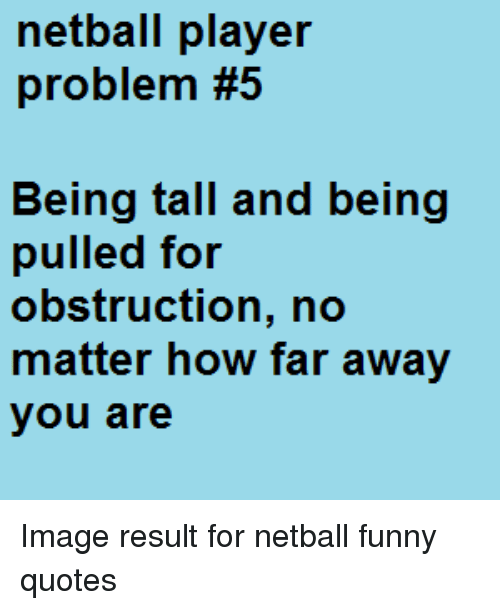 Netball Player Problem #5 Being Tall and Being Pulled for ...