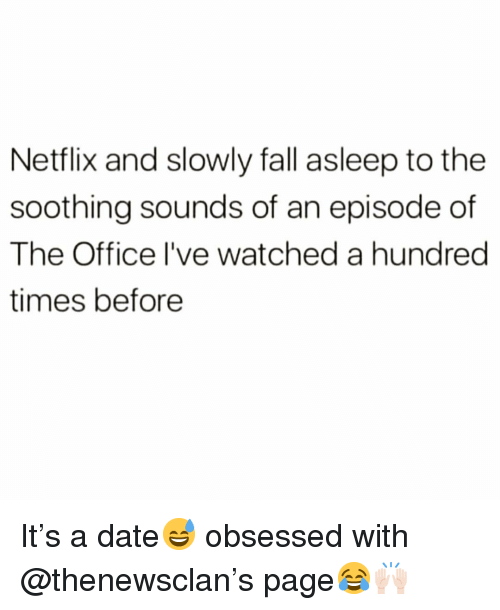 Fall, Funny, and Netflix: Netflix and slowly fall asleep to the  soothing sounds of an episode of  The Office l've watched a hundred  times before It's a date😅 obsessed with @thenewsclan's page😂🙌🏻