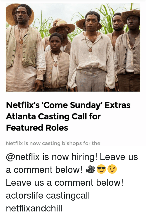 Netflix's Come Sunday' Extras Atlanta Casting Call for Featured