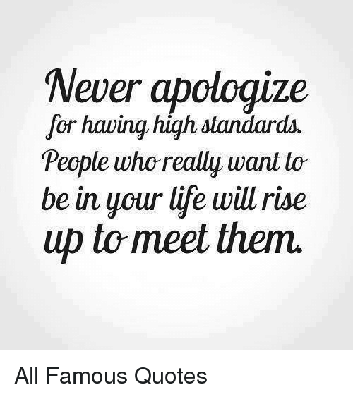 New Year Quotes About Me: Never Apologize For Having High Standards People Who