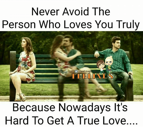 Never Avoid the Person Who Loves You Truly Feeling Because