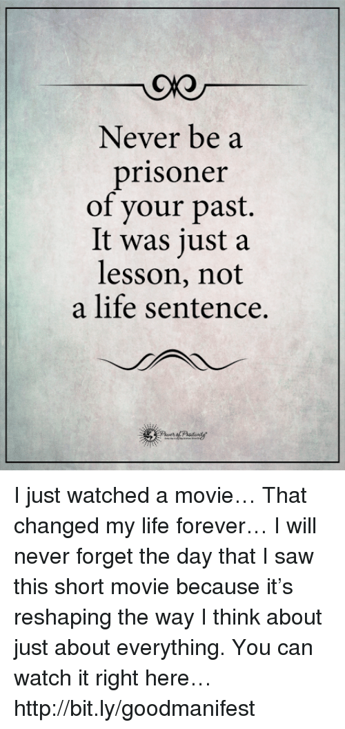 Never Be a Prisoner of Your Past It Was Just a Lesson Not a Life