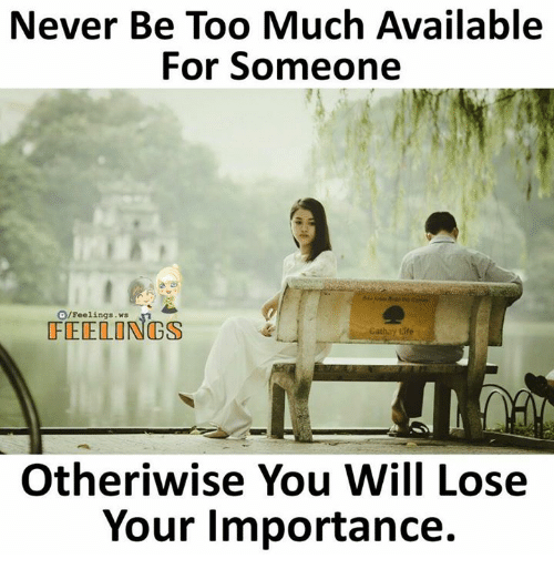 Never Be Too Much Available For Someone Ofeelings Ws Cathay Life