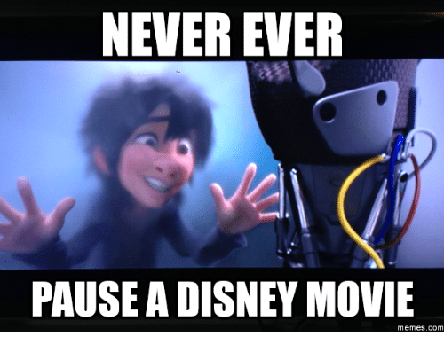 Disney, Memes, and Movie: NEVER EVER  PAUSE A DISNEY MOVIE  Memes. COM