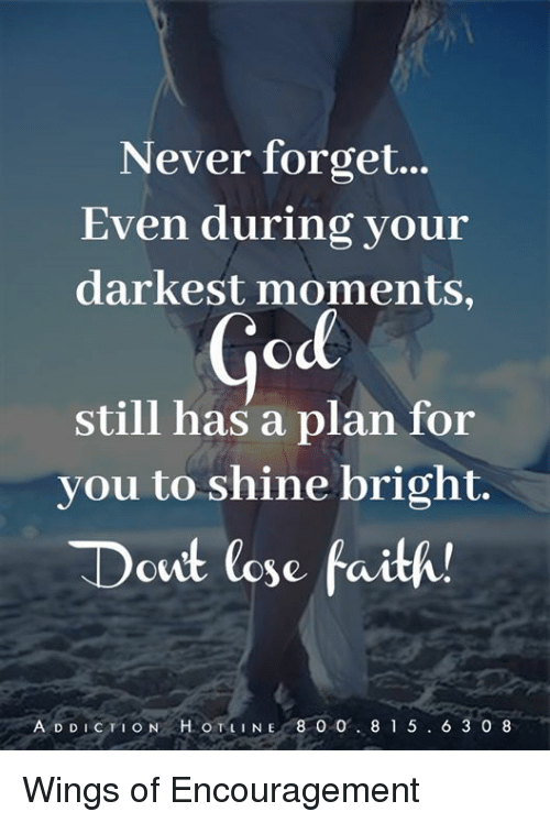 never forget even during your darkest moments god still has 21120594 ✅ 25 best memes about encouragement encouragement memes