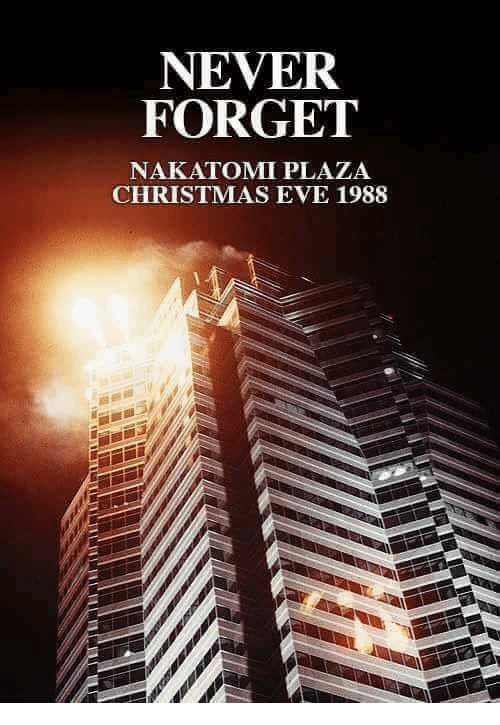 Memes  F0 9f A4 96 And Eve Never Forget Nakatomi Plaza Christmas Eve 1988