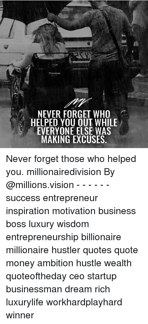 Never Forget Who Helped You Out While Everyone Else Was Making