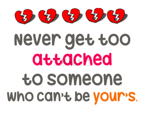 Never Get Too Attached To Someone Wno Cant Loe Yours Meme On Meme