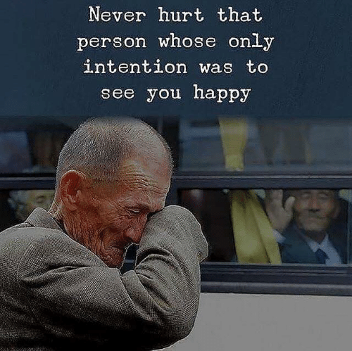 Happy, Never, and You: Never hurt that  person whose  onLy  intention was to  see you happy