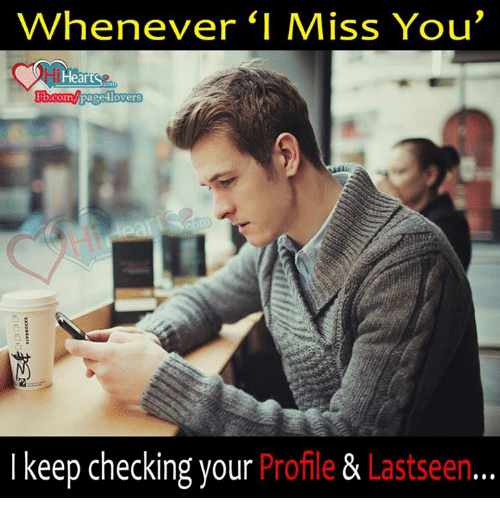 Never I Miss You Heart Hbcompage4lovers I Keep Checking Your Profile