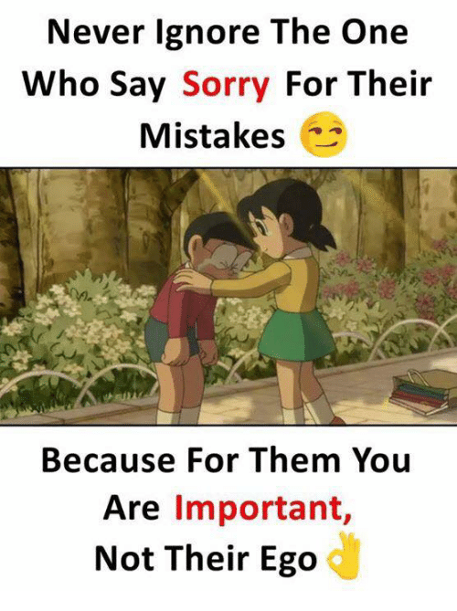 Never Ignore the One Who Say Sorry for Their Mistakes