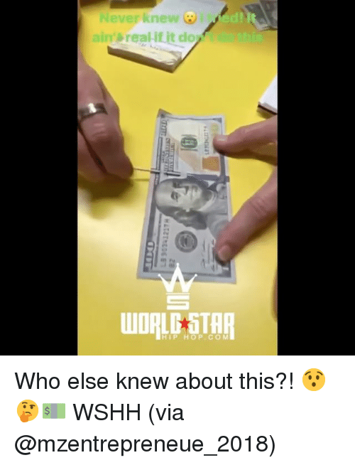Memes, Wshh, and Hip Hop: Never knew ed  ain real if it ddo  HIP HOP.CO M Who else knew about this?! 😯🤔💵 WSHH (via @mzentrepreneue_2018)