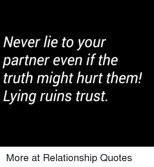 The Best and Most Comprehensive Relationship Hurt Me With The Truth Quotes
