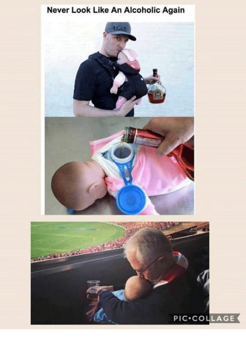 Memes, Collage, and Alcoholic: Never Look Like An Alcoholic Again  PIC.COLLAGE