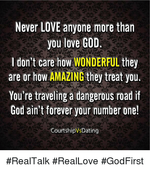 Never Love Anyone More Than You Love God Dont Care How Wonderful