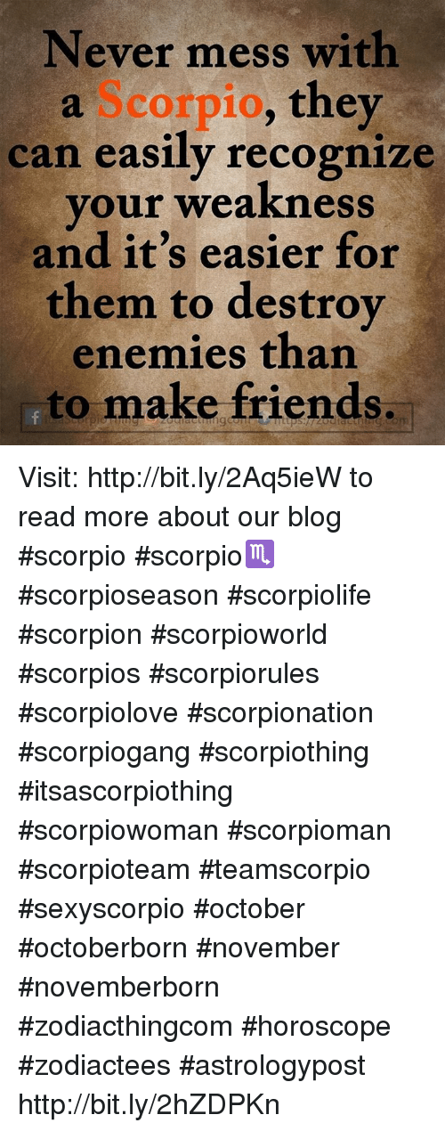 Never Mess With a Scorpio They Can Easily Recognize Our