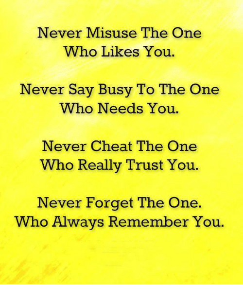 Never Misuse the One Who Likes You Never Say Busy to the One