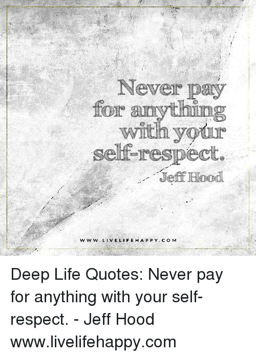 Never Pay For Anything With Your Self Respect Jeff Hood Www Live