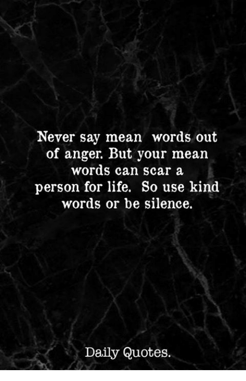 Never Say Mean Words Out of Anger but Your Mean Words Can ...
