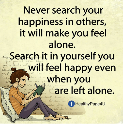 never search your happiness in others it will make you 30562323 never search your happiness in others it will make you feel alone