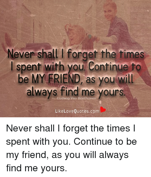 Never Shall Forget The Rimes I Spent With You Continue To Be My
