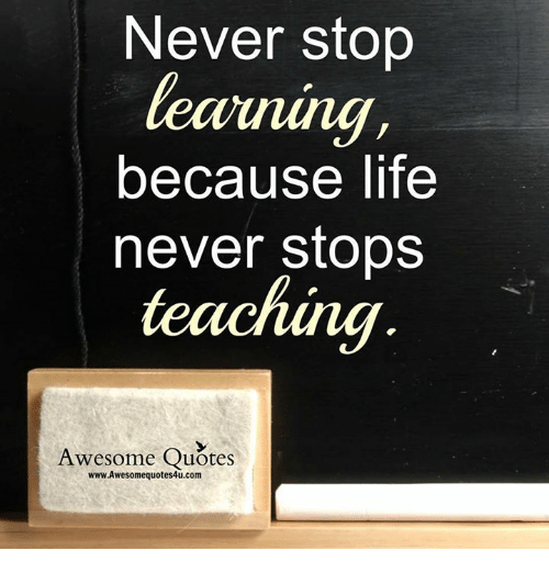 Memes, 🤖, and Quots: Never stop  because life  never stops  Awesome Quotes  www.Awesomequotes4u.com