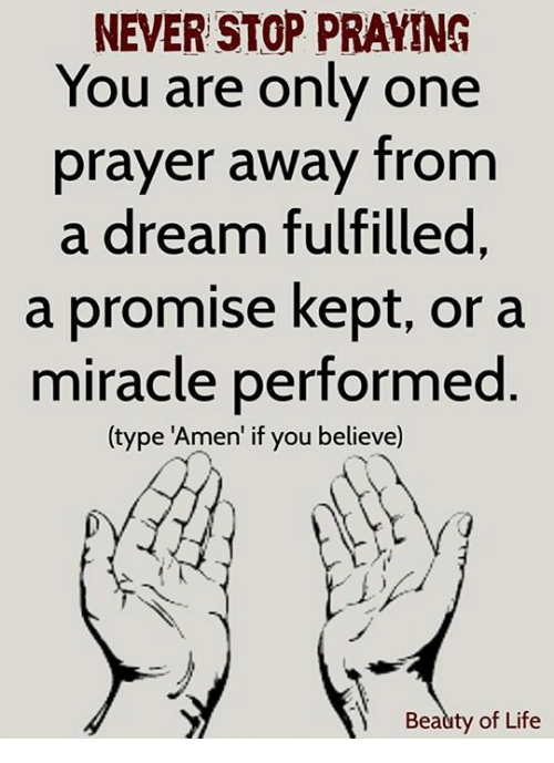 NEVER STOP PRAYING You Are Only One Prayer Away From a Dream
