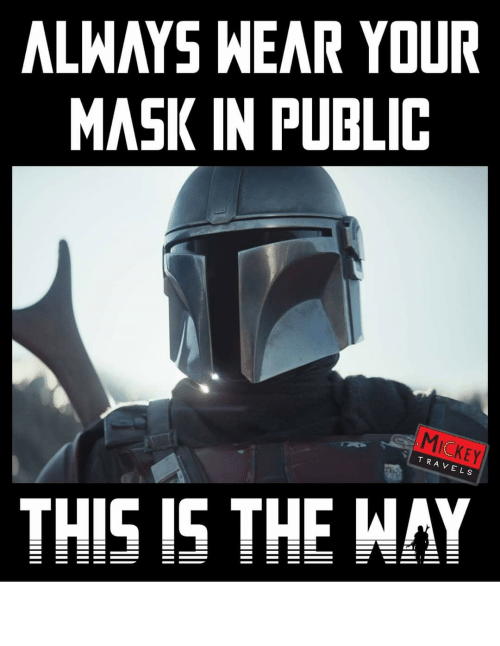 Star Wars, Mask, and Never: Never take off your mask.