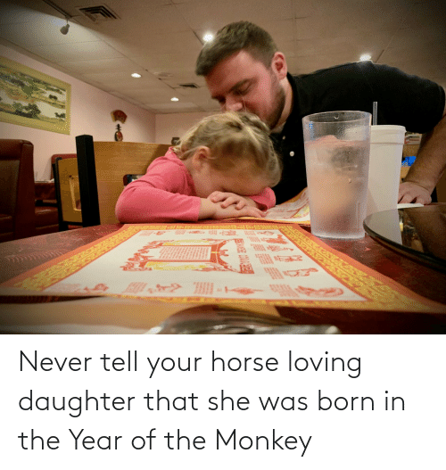Horse, Monkey, and Never: Never tell your horse loving daughter that she was born in the Year of the Monkey