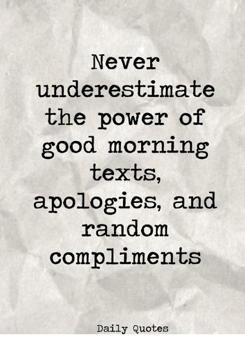 Never Underestimate The Power Of Good Morning Texts Apologies And