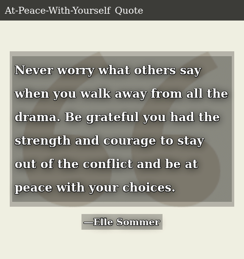Never Worry What Others Say When You Walk Away From All The Drama Be