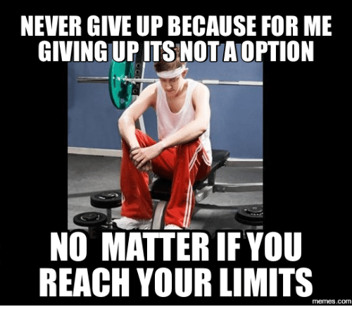 nevergive up because for me giving up its not aoption 17665229 ✅ 25 best memes about never give up meme never give up memes