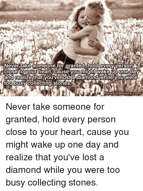 Nevertake Someone For Granted Holdevery Person Close To Our Heart