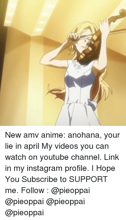 Memes And Youtube Channel New Amv Anime Anohana Your Lie