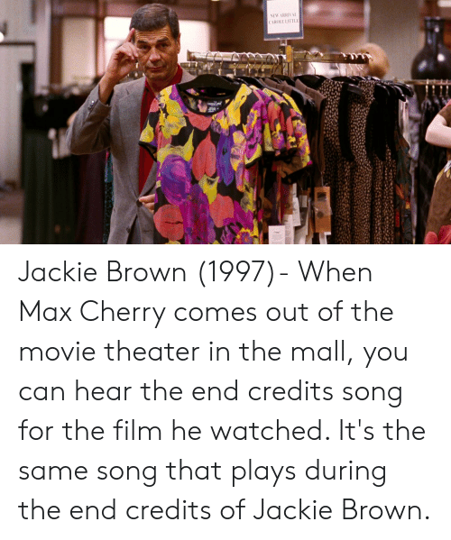 Movie, Movie Theater, and Film: NEW ARRIVAL  CAROLE 1111LF Jackie Brown (1997)- When Max Cherry comes out of the movie theater in the mall, you can hear the end credits song for the film he watched. It's the same song that plays during the end credits of Jackie Brown.