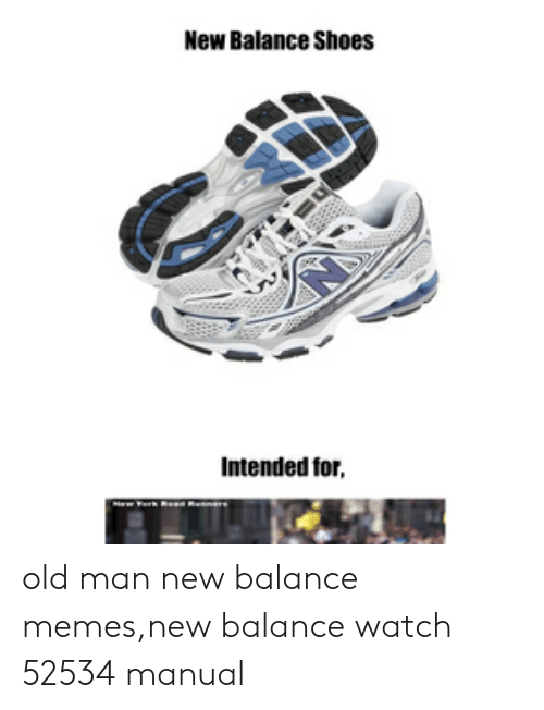 new product f18a2 7f3b9 Memes, New Balance, and Old Man  New Balance Shoes Intended for old man