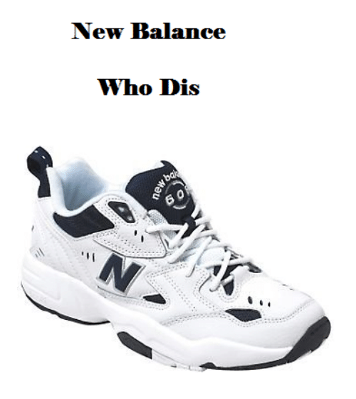 a377b52242f2 New Balance, Who Dis, and Dank Memes: New Balance Who Dis