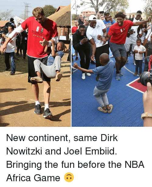 Africa, Dirk Nowitzki, and Memes: New continent, same Dirk Nowitzki and Joel Embiid.  Bringing the fun before the NBA Africa Game 🙃