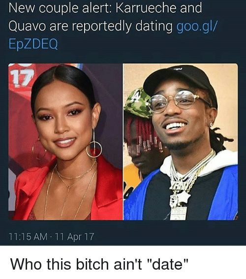 "Bitch, Dating, and Memes: New couple alert: Karrueche and  Quavo are reportedly dating goo.gl/  EpZDEQ  11:15 AM 11 Apr 17 Who this bitch ain't ""date"""