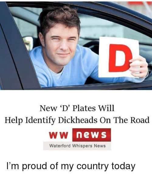 New 'D' Plates Will Help Identify Dickheads on the Road Ww