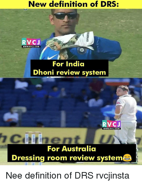 Memes, 🤖, and Dhoni: New definition of DRS  RV CJ  WWW.RvCJ.COM  For India  Dhoni review system  RV CJ  WWW. RVCJ.COM  For Australia  Dressing room review system Nee definition of DRS rvcjinsta