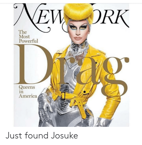 New Drk The Most Powerful Drag Queens In America Just Found Josuke