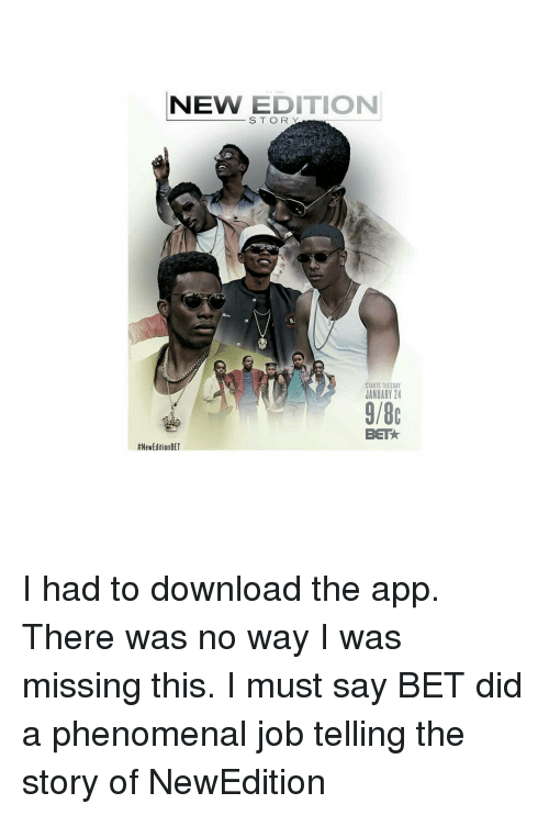Memes, Phenomenal, and 🤖: NEW EDITION  STARTS TUESDAY  JANUARY 24  9/8c  BETA  #New Edition BET I had to download the app. There was no way I was missing this. I must say BET did a phenomenal job telling the story of NewEdition