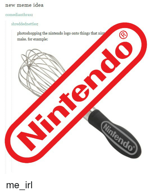 new meme idea comedianthrax shreddednettles photoshopping the nintendo logo onto 25429733 ✅ 25 best memes about nintendo logo nintendo logo memes